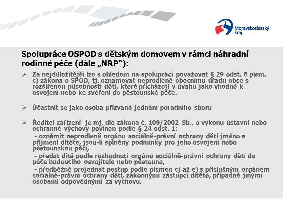 """Spolupráce OSPOD s dětským domovem v rámci náhradní rodinné péče (dále """"NRP ):"""
