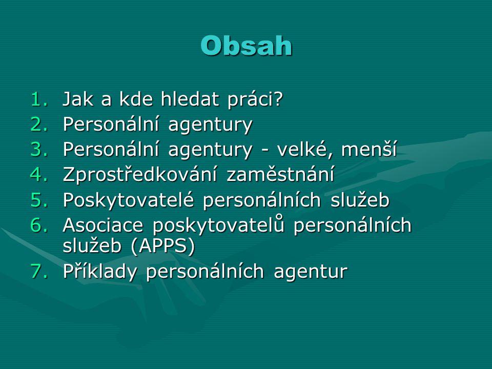 Obsah Jak a kde hledat práci Personální agentury