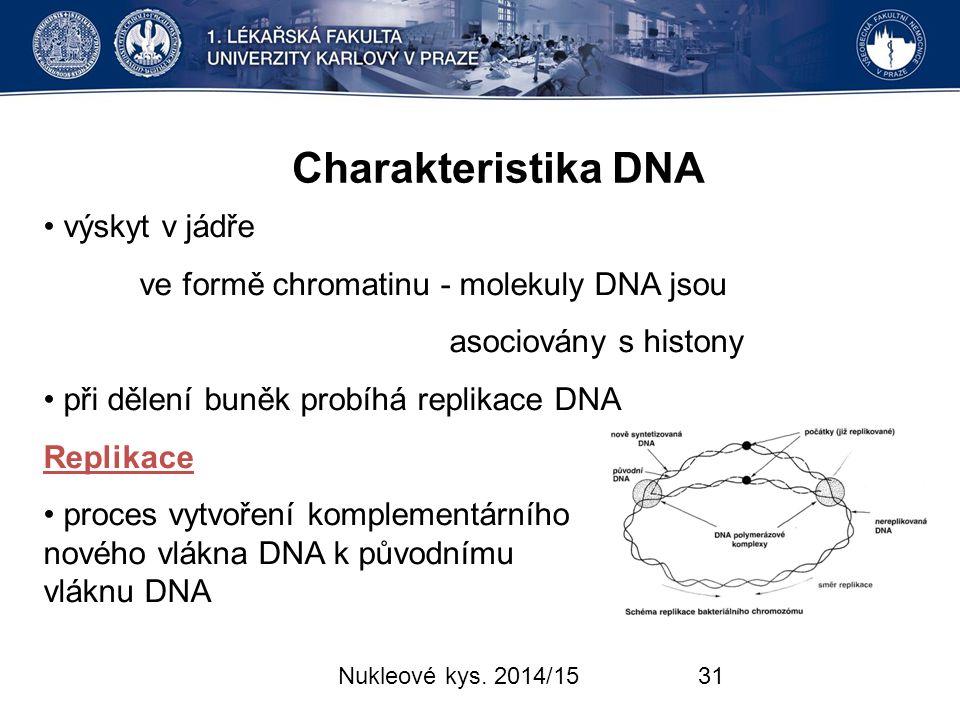 Charakteristika DNA • výskyt v jádře