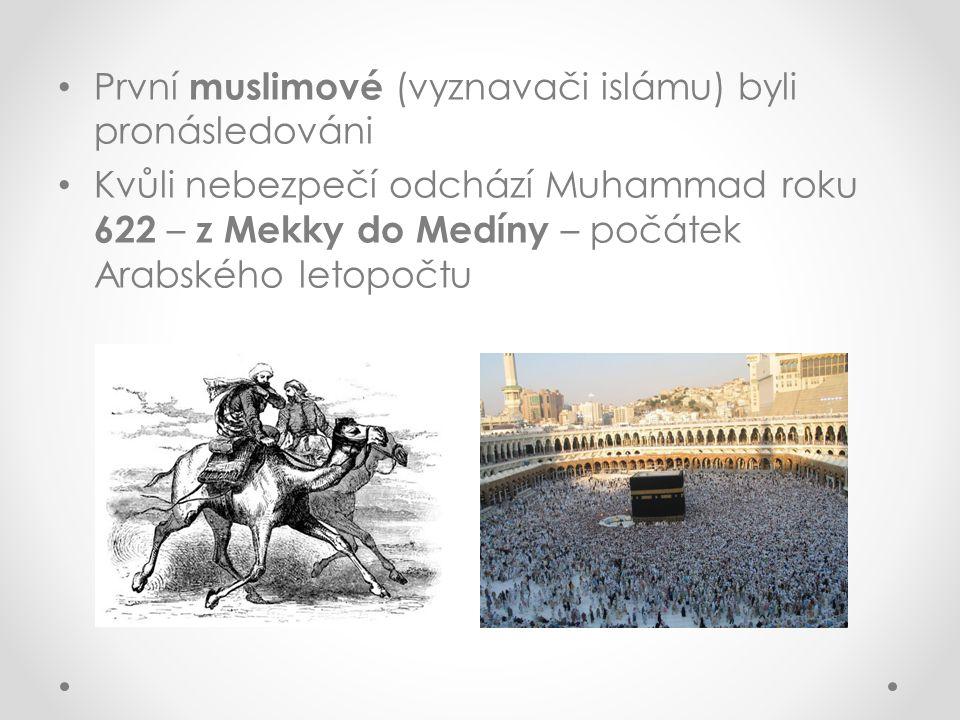 První muslimové (vyznavači islámu) byli pronásledováni