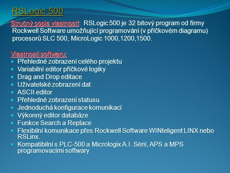 RSLogic 500 Stručný popis vlastností: RSLogic 500 je 32 bitový program od firmy. Rockwell Software umožňující programování (v příčkovém diagramu)