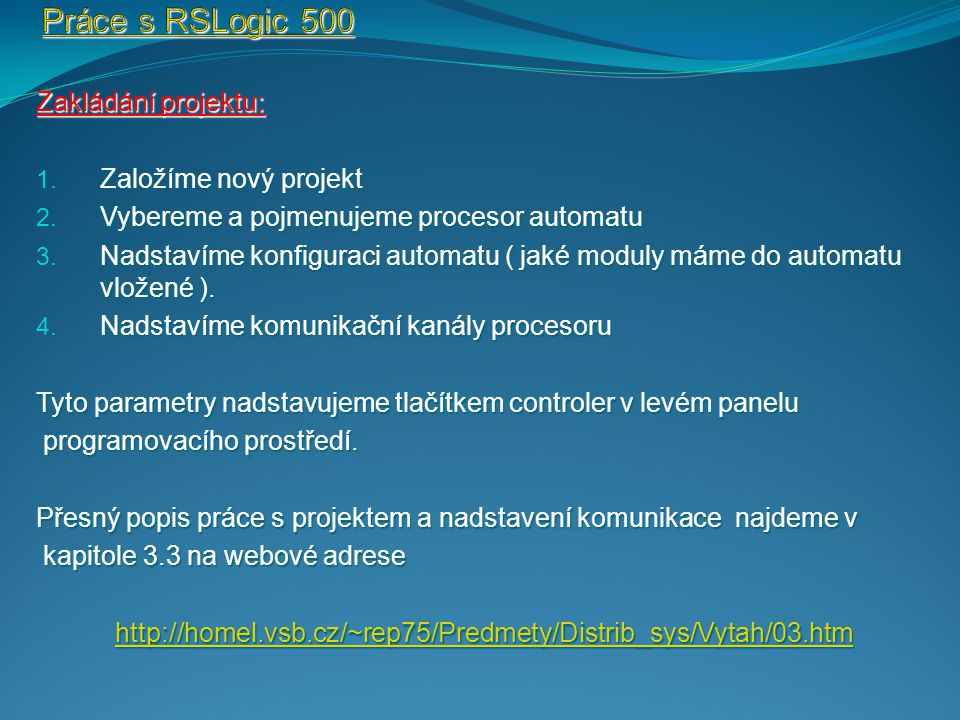 Práce s RSLogic 500 Zakládání projektu: Založíme nový projekt