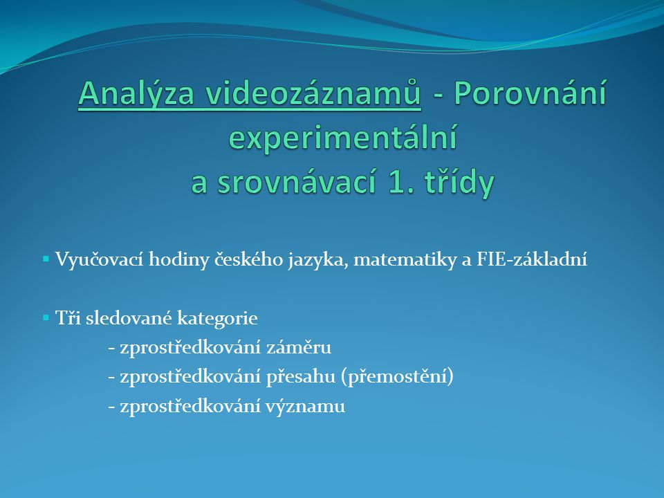Analýza videozáznamů - Porovnání experimentální a srovnávací 1. třídy