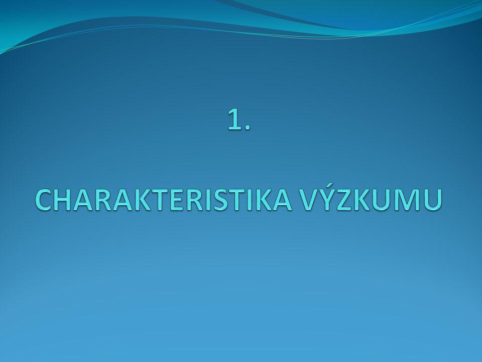 1. CHARAKTERISTIKA VÝZKUMU