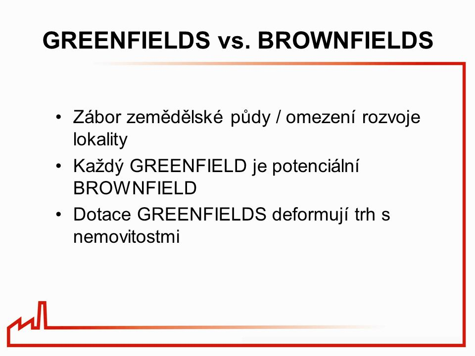 GREENFIELDS vs. BROWNFIELDS