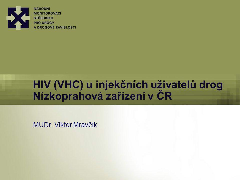 HIV (VHC) u injekčních uživatelů drog Nízkoprahová zařízení v ČR