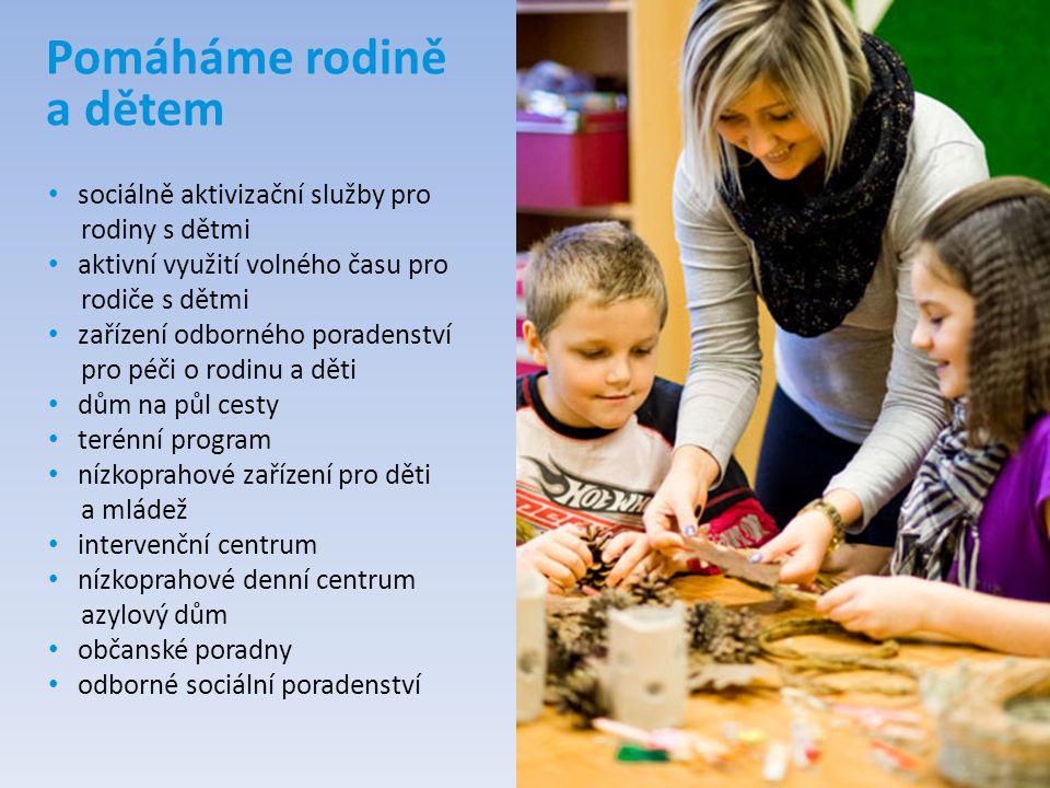Pomáháme rodině a dětem sociálně aktivizační služby pro rodiny s dětmi