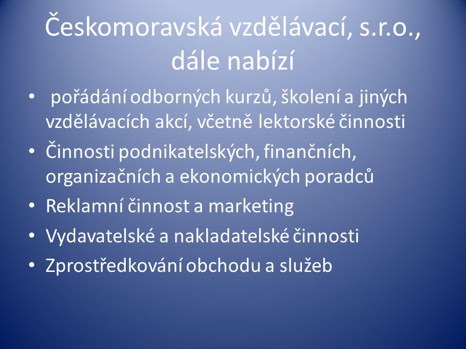 Českomoravská vzdělávací, s.r.o., dále nabízí