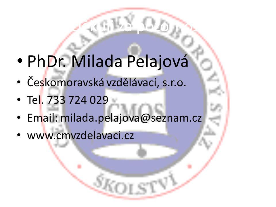 PhDr. Milada Pelajová Děkuji za pozornost