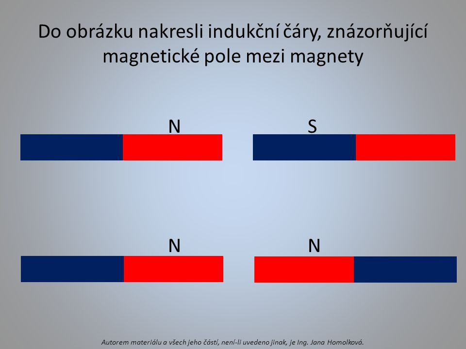 Do obrázku nakresli indukční čáry, znázorňující magnetické pole mezi magnety