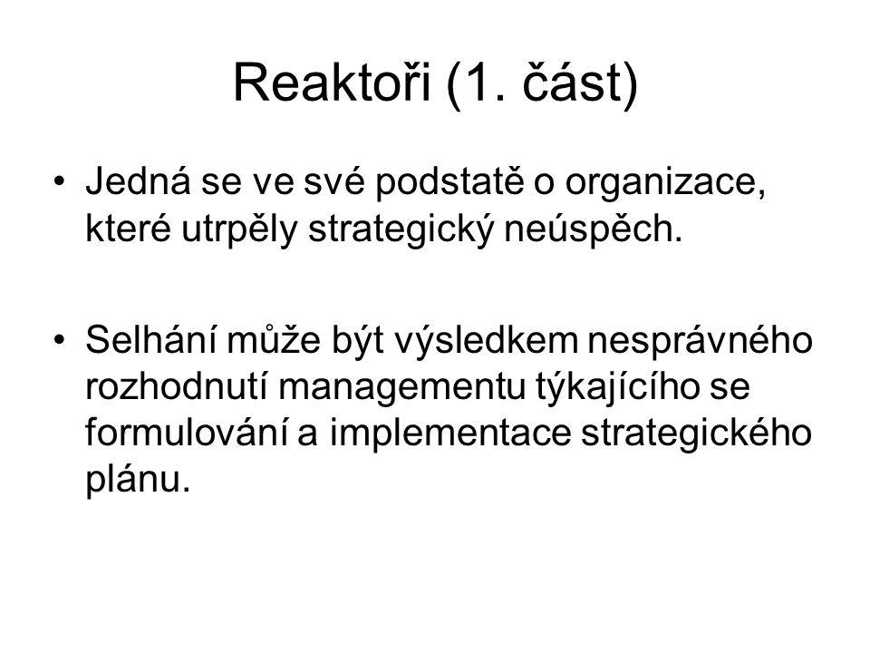 Reaktoři (1. část) Jedná se ve své podstatě o organizace, které utrpěly strategický neúspěch.