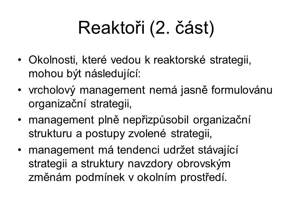 Reaktoři (2. část) Okolnosti, které vedou k reaktorské strategii, mohou být následující: