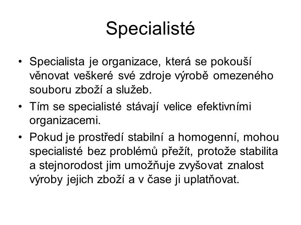 Specialisté Specialista je organizace, která se pokouší věnovat veškeré své zdroje výrobě omezeného souboru zboží a služeb.