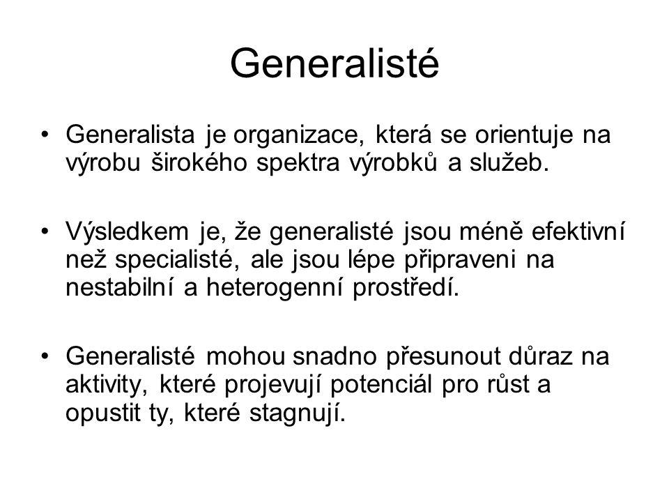 Generalisté Generalista je organizace, která se orientuje na výrobu širokého spektra výrobků a služeb.
