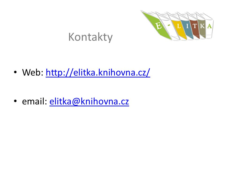 Kontakty Web: http://elitka.knihovna.cz/