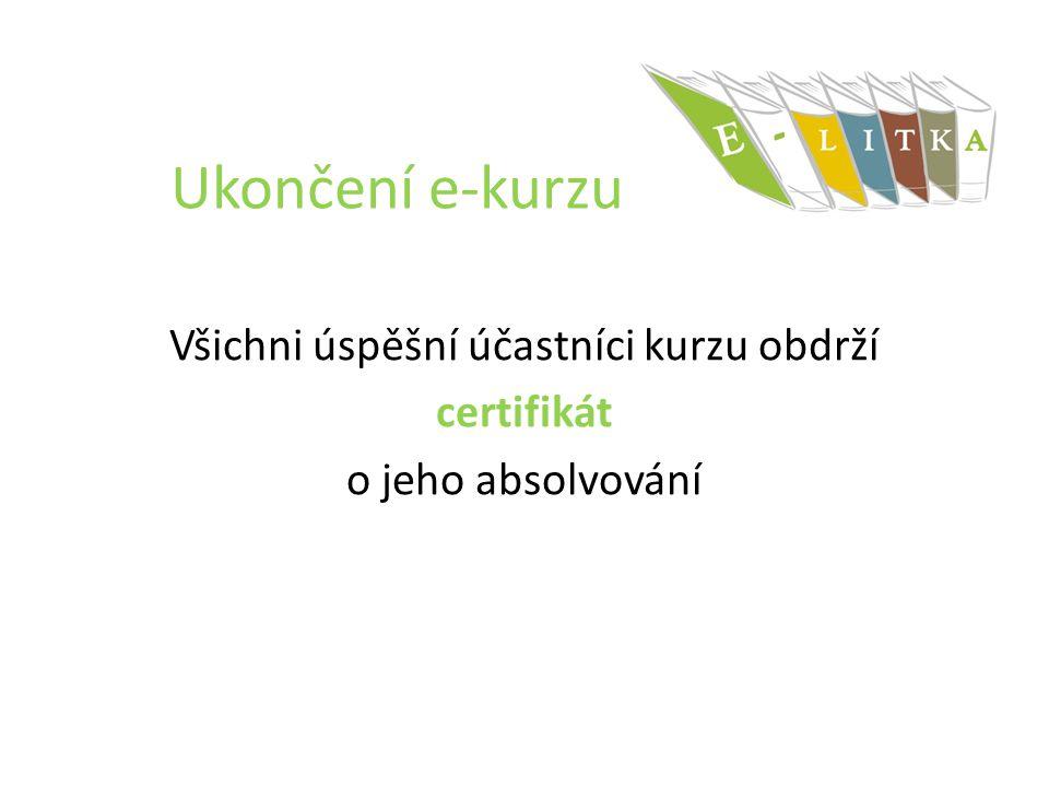 Všichni úspěšní účastníci kurzu obdrží certifikát o jeho absolvování