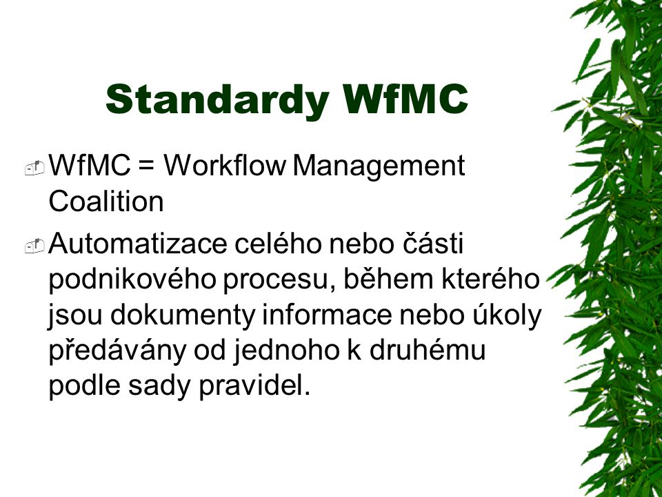 Standardy WfMC WfMC = Workflow Management Coalition