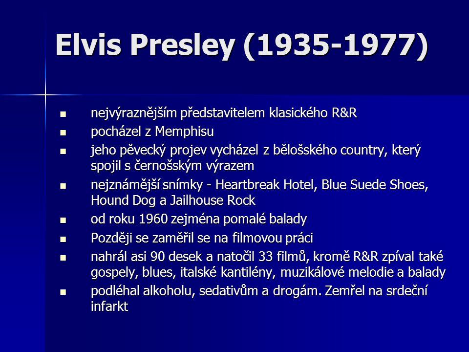 Elvis Presley (1935-1977) nejvýraznějším představitelem klasického R&R