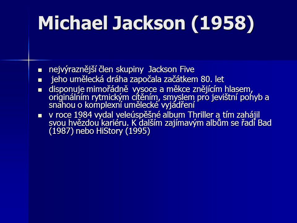 Michael Jackson (1958) nejvýraznější člen skupiny Jackson Five