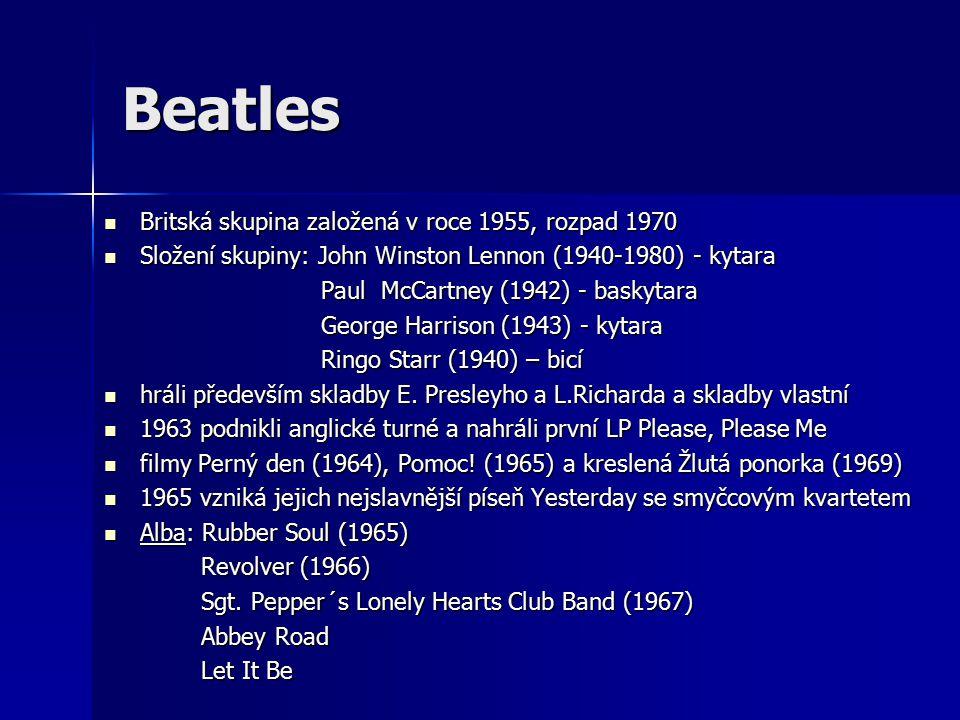 Beatles Britská skupina založená v roce 1955, rozpad 1970