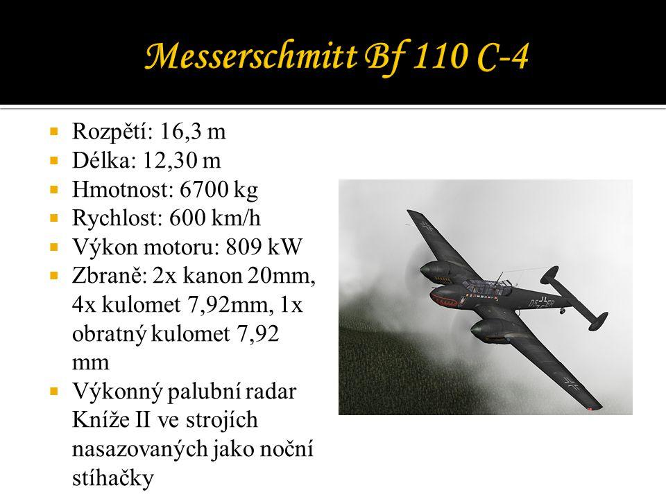Messerschmitt Bf 110 C-4 Rozpětí: 16,3 m Délka: 12,30 m