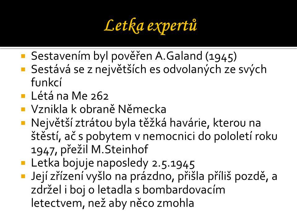 Letka expertů Sestavením byl pověřen A.Galand (1945)