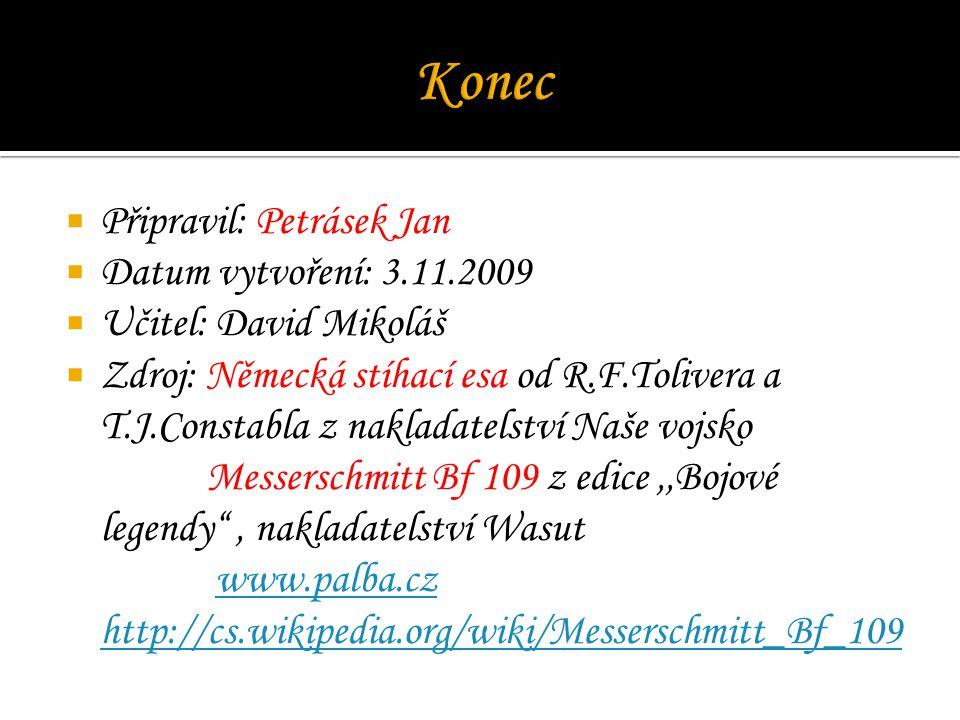 Konec Připravil: Petrásek Jan Datum vytvoření: 3.11.2009