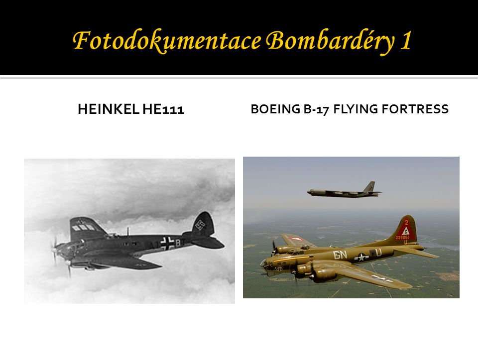 Fotodokumentace Bombardéry 1