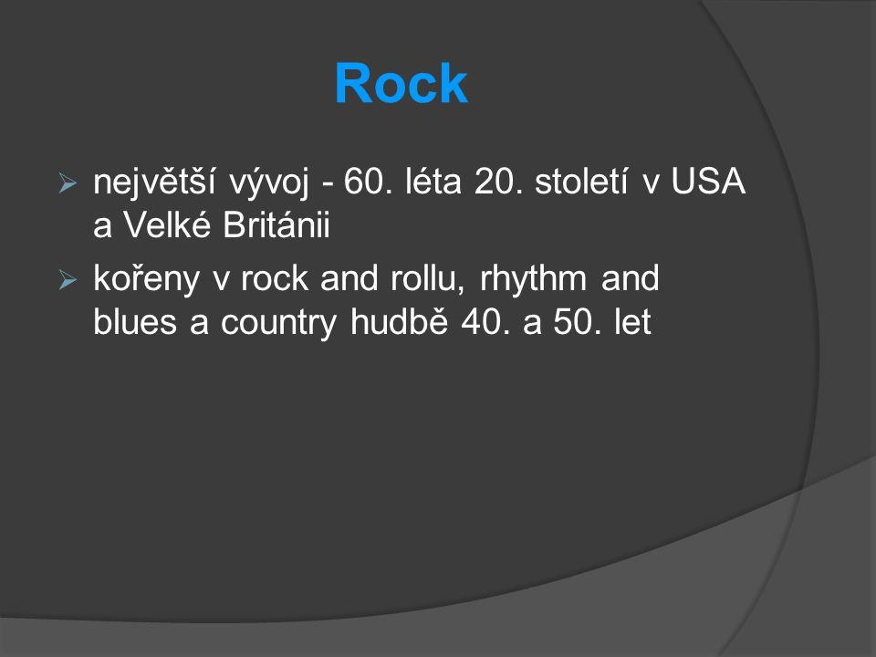Rock největší vývoj - 60. léta 20. století v USA a Velké Británii