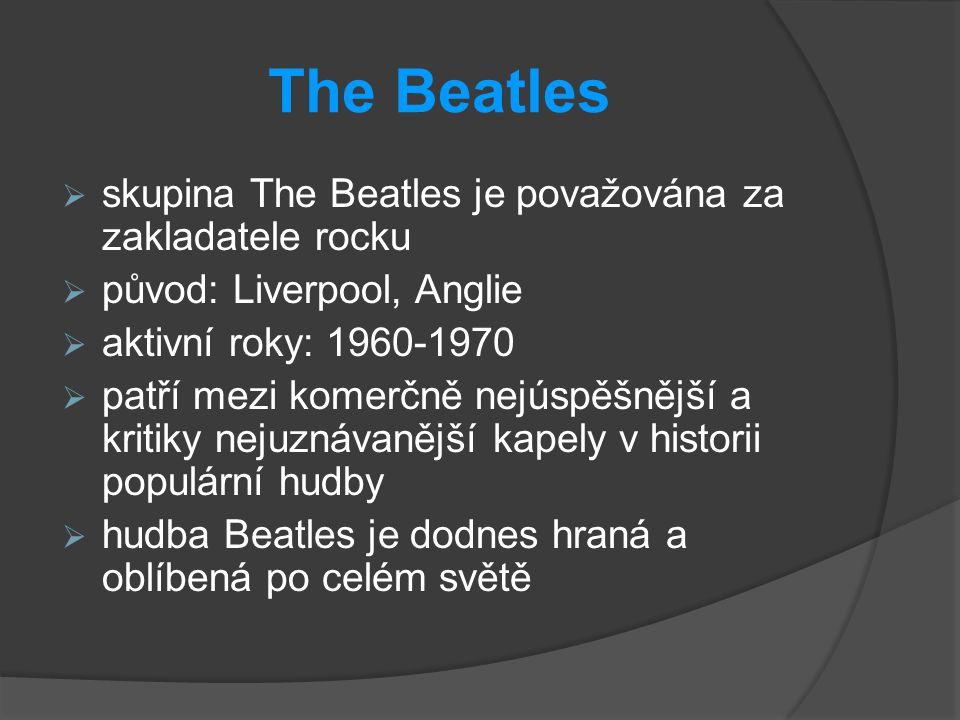 The Beatles skupina The Beatles je považována za zakladatele rocku