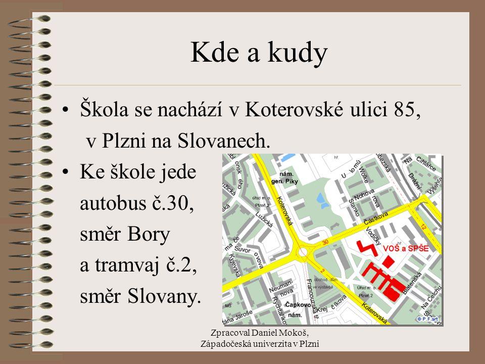 Zpracoval Daniel Mokoš, Západočeská univerzita v Plzni