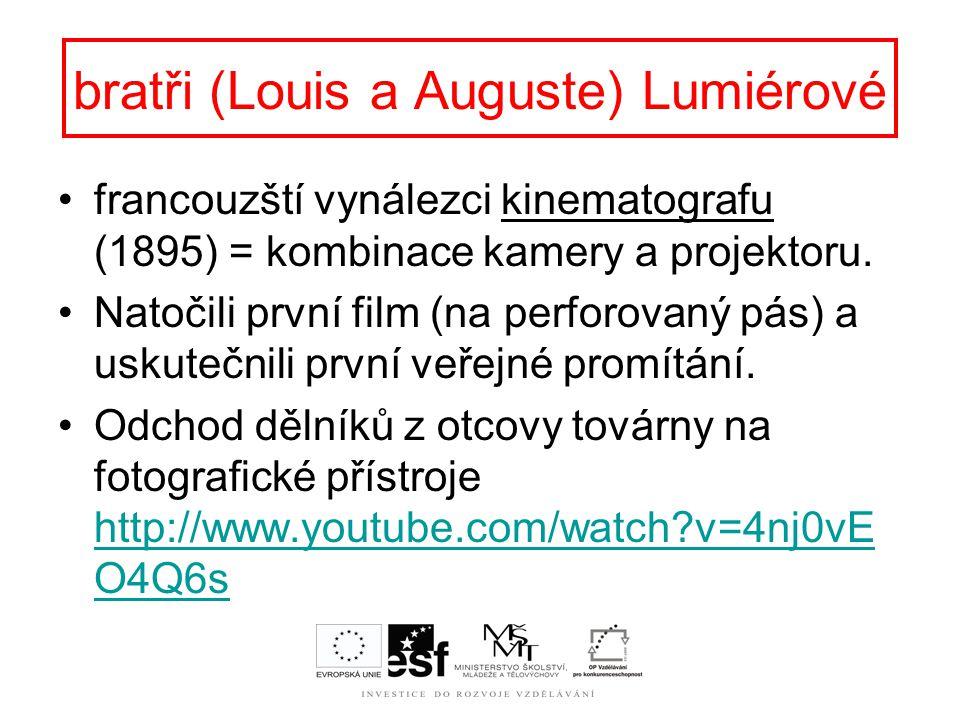 bratři (Louis a Auguste) Lumiérové
