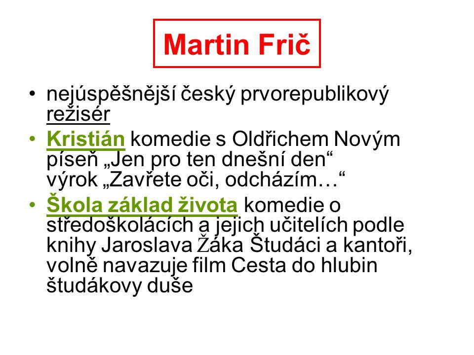 Martin Frič nejúspěšnější český prvorepublikový režisér