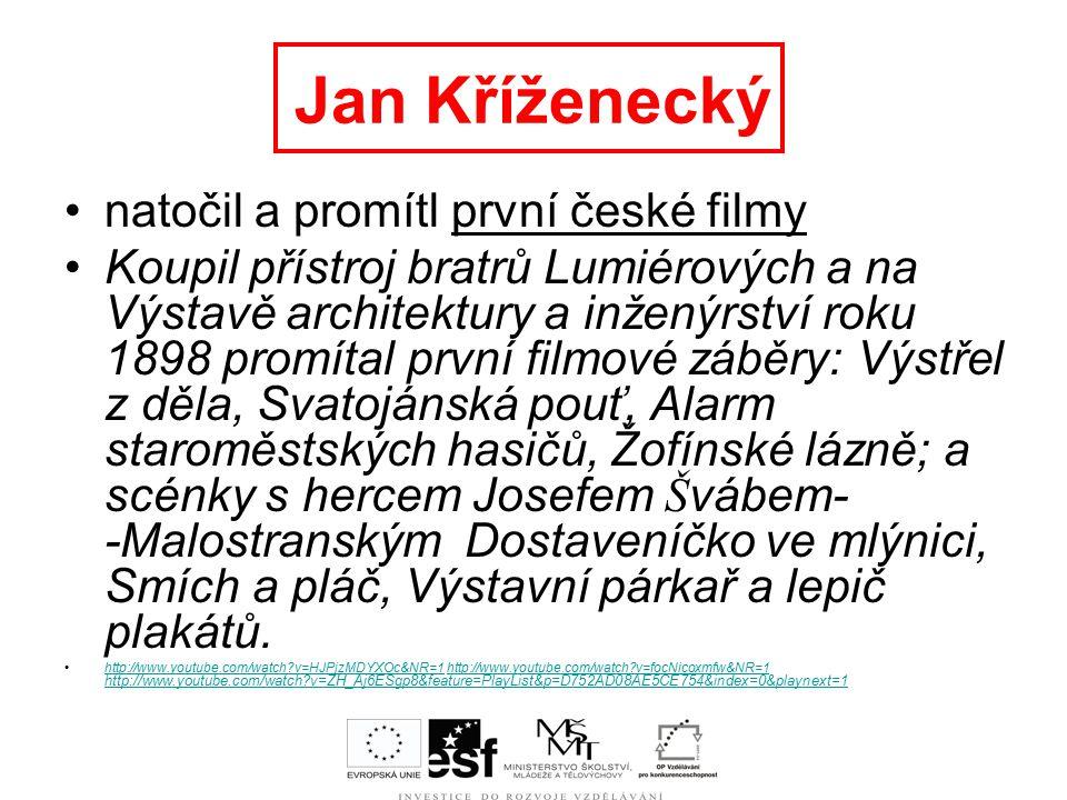 Jan Kříženecký natočil a promítl první české filmy