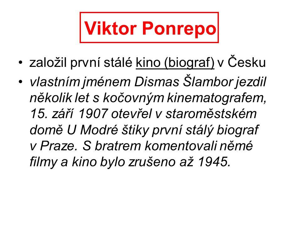 Viktor Ponrepo založil první stálé kino (biograf) v Česku