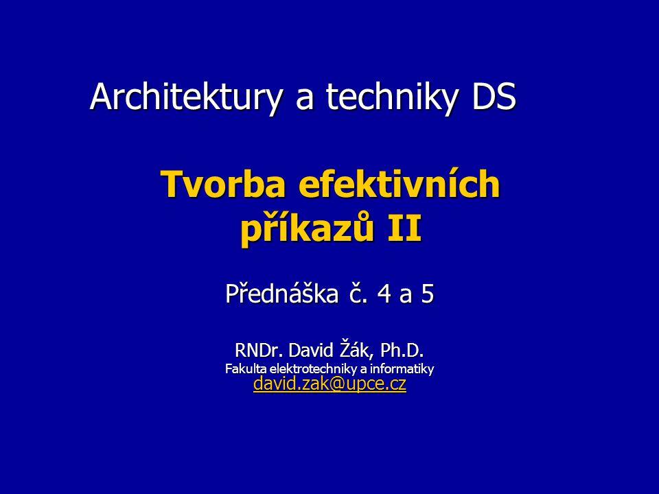 Architektury a techniky DS Tvorba efektivních příkazů II