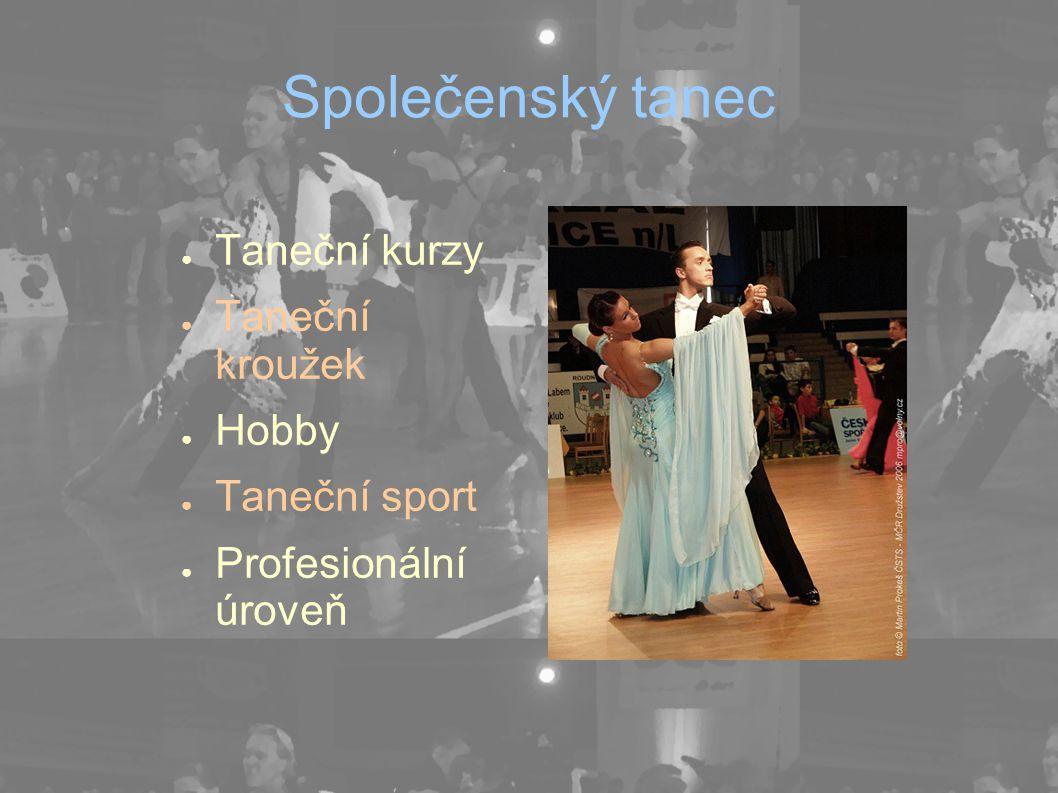 Společenský tanec Taneční kurzy Taneční kroužek Hobby Taneční sport