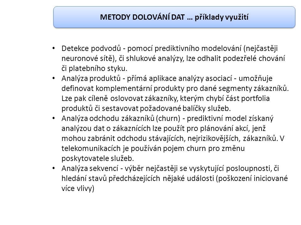 METODY DOLOVÁNÍ DAT … příklady využití