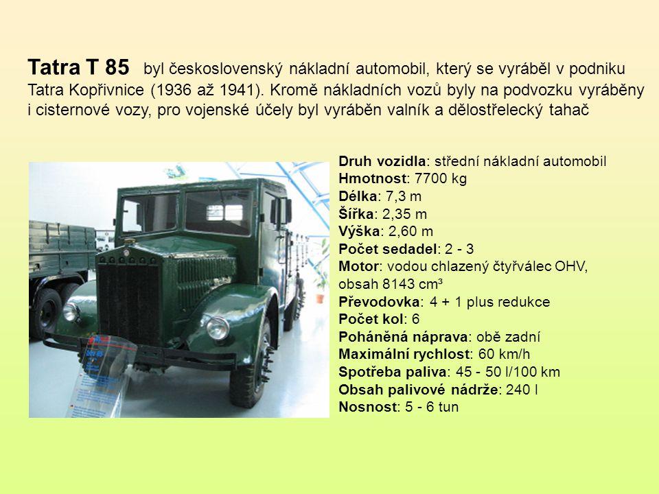 Tatra T 85 byl československý nákladní automobil, který se vyráběl v podniku Tatra Kopřivnice (1936 až 1941). Kromě nákladních vozů byly na podvozku vyráběny i cisternové vozy, pro vojenské účely byl vyráběn valník a dělostřelecký tahač