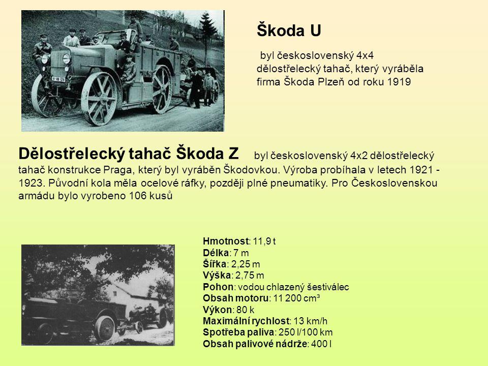 Škoda U byl československý 4x4 dělostřelecký tahač, který vyráběla firma Škoda Plzeň od roku 1919.