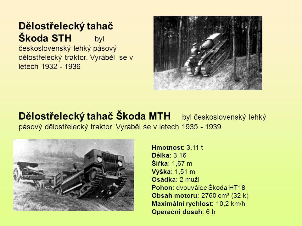 Dělostřelecký tahač Škoda STH byl československý lehký pásový dělostřelecký traktor. Vyráběl se v letech 1932 - 1936