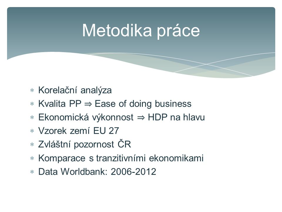 Metodika práce Korelační analýza Kvalita PP ⇒ Ease of doing business