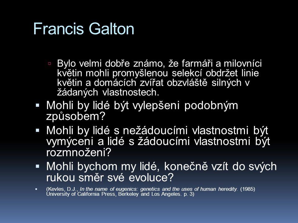 Francis Galton Mohli by lidé být vylepšeni podobným způsobem