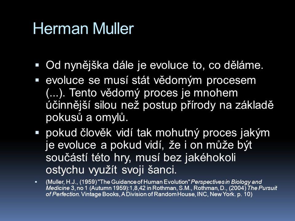 Herman Muller Od nynějška dále je evoluce to, co děláme.