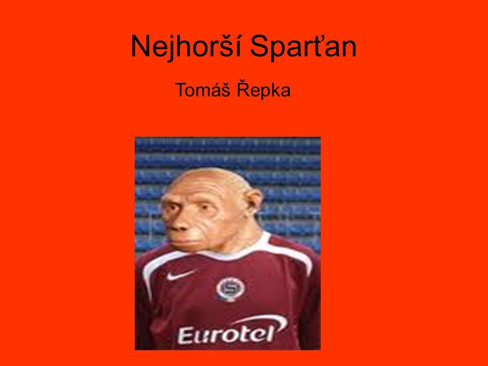 Nejhorší Sparťan Tomáš Řepka