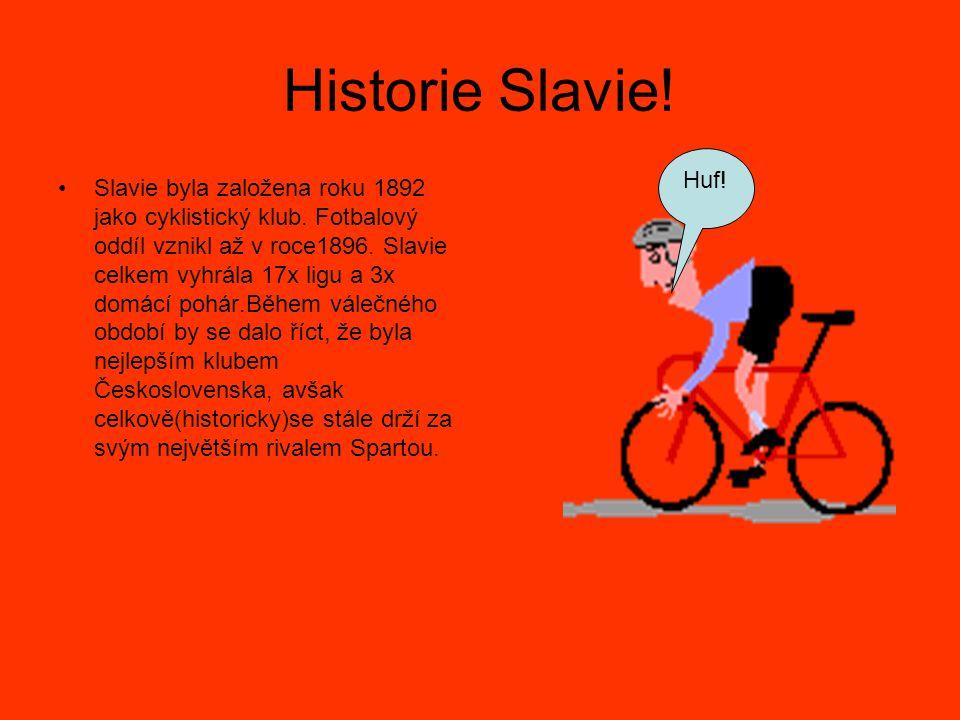 Historie Slavie! Huf!