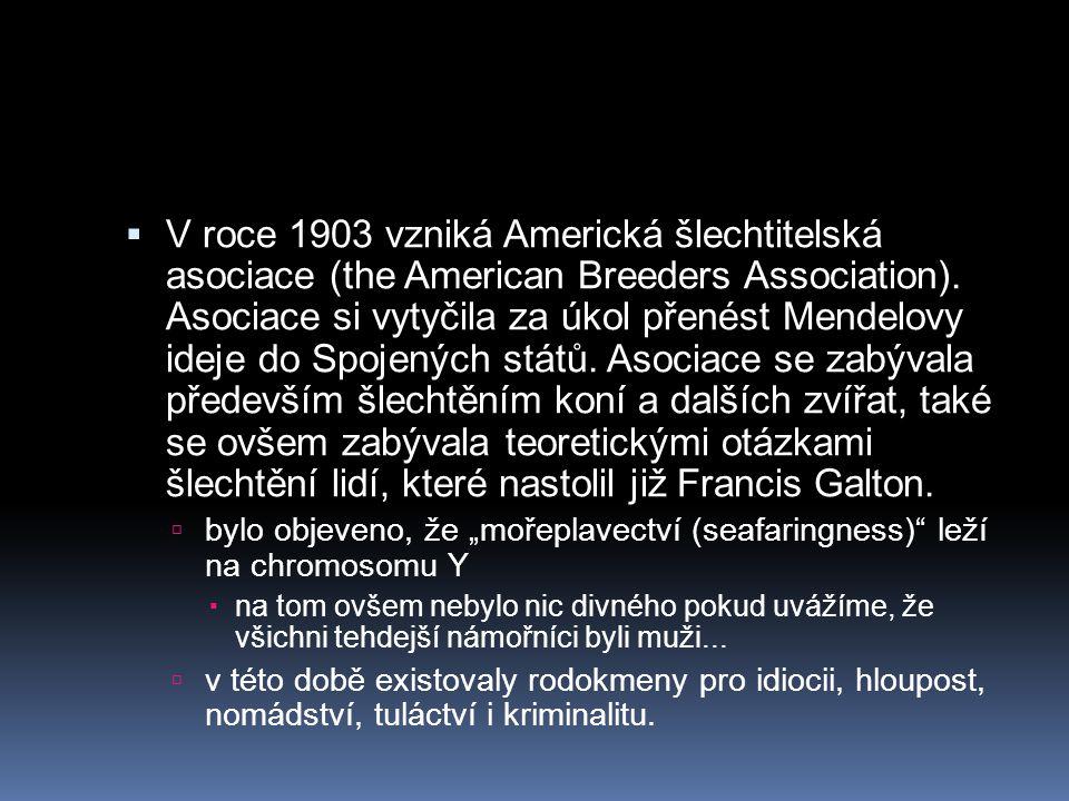 V roce 1903 vzniká Americká šlechtitelská asociace (the American Breeders Association). Asociace si vytyčila za úkol přenést Mendelovy ideje do Spojených států. Asociace se zabývala především šlechtěním koní a dalších zvířat, také se ovšem zabývala teoretickými otázkami šlechtění lidí, které nastolil již Francis Galton.