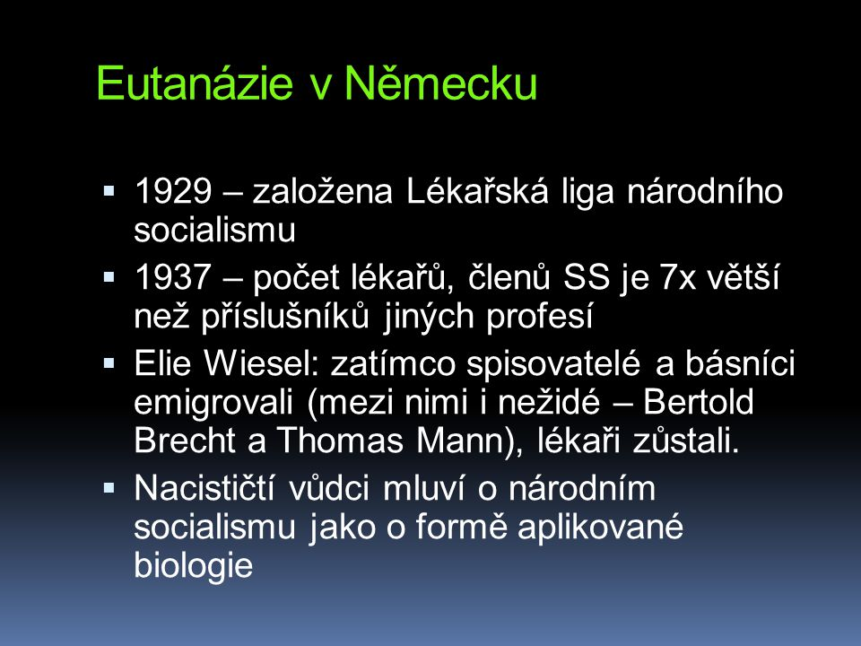 Eutanázie v Německu 1929 – založena Lékařská liga národního socialismu