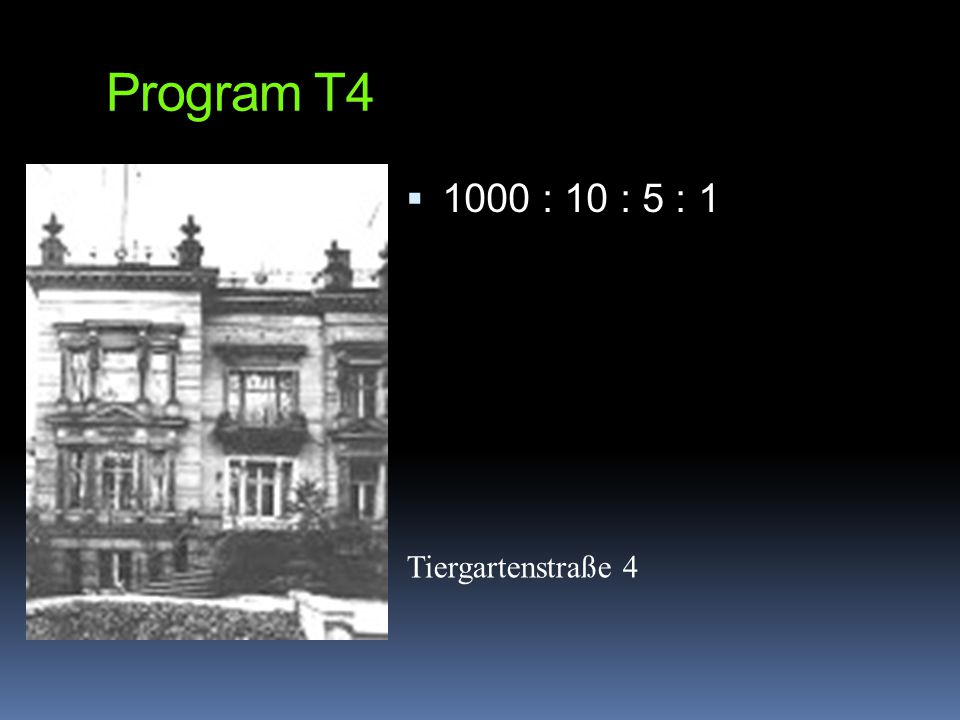 Program T4 1000 : 10 : 5 : 1 Tiergartenstraße 4
