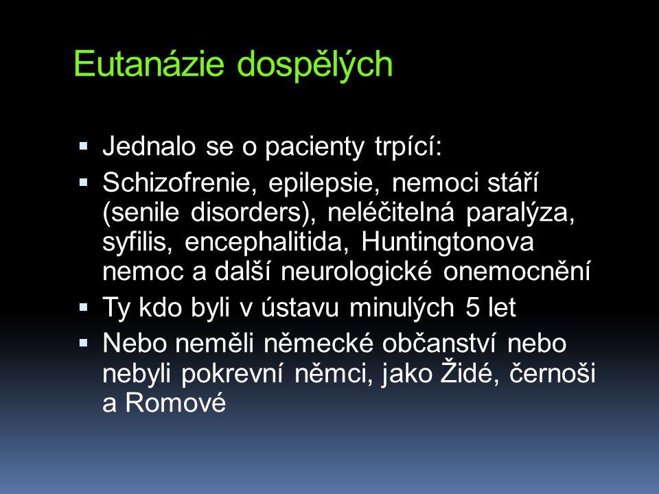 Eutanázie dospělých Jednalo se o pacienty trpící: